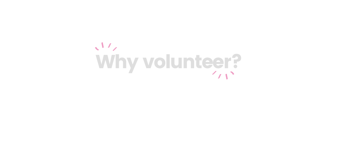 Why volunteer?